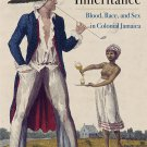 A Dark Inheritance: Blood, Race, and Sex in Colonial Jamaica [eBook] Newman British Colonialism