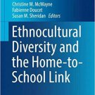 Ethnocultural Diversity and the Home-to-School Link [eBook] (Research on Family-School Partnerships)