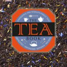 The Tea Book: Experience the World s Finest Teas, Qualities, Infusions, Rituals, Recipes [eBook]