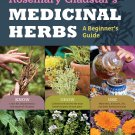 Rosemary Gladstar's Medicinal Herbs: A Beginner's Guide: 33 Herbs to Know, Grow, and Use [eBook]