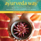 The Ayurveda Way: 108 Practices from the World's Oldest Healing System [eBook]