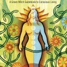 Healing Magic (10th Anniversary ed) A Green Witch Guidebook to Conscious Living [eBook]
