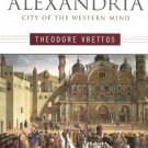 Alexandria: City of the Western Mind [eBook] Theodore Vrettos