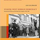 Staging West German Democracy: Governmental PR Films and the Democratic Imaginary, 1953-1963 [PDF]