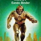 The Complete Adventures Of Adam Link: Robot by Eando Binder [eBook] Stories