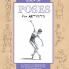 The Complete Book of Poses for Artists: A Comprehensive Photographic & Illustrated Reference [eBook]