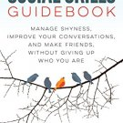 The Social Skills Guidebook: Manage Shyness, Improve Your Conversations & Make Friends [eBook]