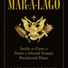 Mar-a-Lago: Inside the Gates of Power at Donald Trump's Presidential Palace [eBook] Laurence Leamer