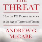 The Threat; How the FBI Protects America in the Age of Terror and Trump [eBook] Andrew G. McCabe