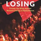 The Politics of Losing: Trump, the Klan, and the Mainstreaming of Resentment [eBook] Rory McVeigh