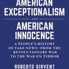 American Exceptionalism and American Innocence: A People's History of Fake News [eBook] Sirvent