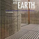 Building with Earth: Design and Technology of a Sustainable Architecture [eBook] Gernot Minke