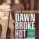 The Dawn Broke Hot and Somber: U.S. Race Riots of 1964 [eBook] Ann V. Collins