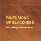 Dimensions of Blackness: Racial Identity and Political Beliefs [eBook] African American Studies