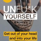 Unfu*k Yourself: Get Out of Your Head and into Your Life [eBook] Gary John Bishop