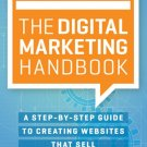 The Digital Marketing Handbook: A Step-By-Step Guide to Creating Websites That Sell [eBook]
