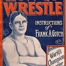 How to Wrestle: Instructions Based on the Work of Frank A. Gotch [PDF eBook] George Robbins