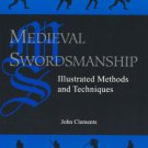 Medieval Swordsmanship: Illustrated Methods And Techniques [eBook] John Clements