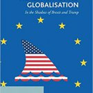 Free Trade Agreements and Globalisation: In the Shadow of Brexit and Trump [eBook] Arne Melchior
