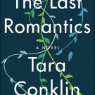 The Last Romantics: A Novel by Tara Conklin [eBook]
