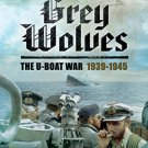 Grey Wolves: The U-Boat War, 1939–1945 by Philip Kaplan [eBook] W.W. II Submarine History