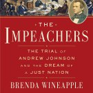 The Impeachers: The Trial of Andrew Johnson and the Dream of a Just Nation [eBook] Brenda Wineapple