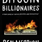 Bitcoin Billionaires: A True Story of Genius, Betrayal, and Redemption [eBook] Ben Mezrich