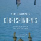 Correspondents : A Novel by Tim Murphy [eBook]