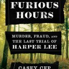 Furious Hours: Murder, Fraud, and the Last Trial of Harper Lee [eBook] Casey Cep