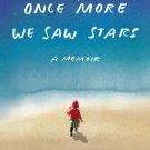 Once More We Saw Stars: A Memoir by Jayson Greene [eBook]