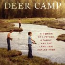 The Deer Camp: A Memoir of a Father, a Family, and the Land that Healed Them [eBook] Dean Kuipers