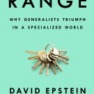 Range: Why Generalists Triumph in a Specialized World by David Epstein [eBook]