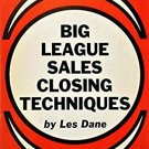 Big League Sales Closing Techniques by Les Dane [eBook]