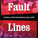 Fault Lines: A History of the United States Since 1974 [eBook] by Kruse & Zelizer