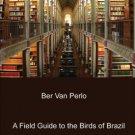 A Field Guide to the Birds of Brazil by Ber van Perlo [Digital eBook] Brasil
