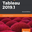 Mastering Tableau 2019.1 (2e) An expert guide to implementing advanced business intelligence [eBook]