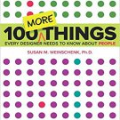 100 MORE Things Every Designer Needs to Know About People [eBook] Susan Weinschenk
