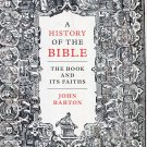 A History of the Bible: The Book and Its Faiths by John Barton [Digital eBook]
