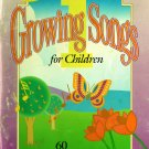 Growing Songs for Children (Volume 1) The CEF Press - Christian Songbook [Digital Edition]