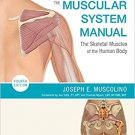 The Muscular System Manual (4e) The Skeletal Muscles of the Human Body [Digital eBook]