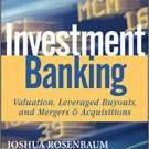 Investment Banking: Valuation, Leveraged Buyouts, and Mergers and Acquisitions [eBook] Rosenbaum