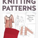 The Beginner's Guide to Writing Knitting Patterns: Learn to Write Patterns by Kate Atherley [eBook]