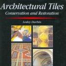 Architectural Tiles: Conservation and Restoration [Digital eBook] Guide to Preservation