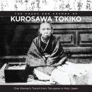 The Chaos and Cosmos of Kurosawa Tokiko: One Woman's Transit from Tokugawa to Meiji Japan [eBook]