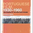 Portuguese Film, 1930-1960: The Staging of the New State Regime [eBook] Patricia Vieira