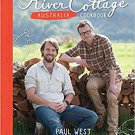 The River Cottage Australia Cookbook by Paul West [eBook]