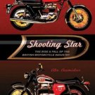 Shooting Star: The Rise & Fall of the British Motorcycle Industry [eBook] History of (Aamidor)