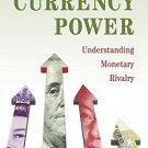 Currency Power: Understanding Monetary Rivalry [eBook] Benjamin J. Cohen
