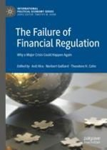The Failure of Financial Regulation: Why a Major Crisis Could Happen Again [eBook]