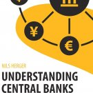 Understanding Central Banks by Nils Herger [eBook]